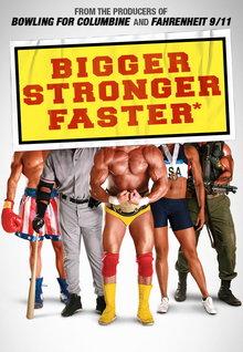 Bigger, Stronger, Faster (2008)