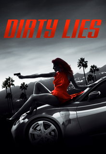 Dirty Lies (2016)