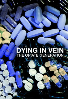 Dying in Vein: The Opiate Generation (2017)