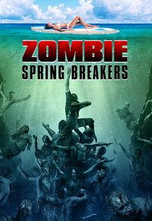 Zombie Spring Breakers (2017)